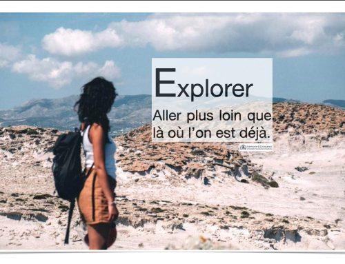 Explorer : aller plus loin que là où l'on est déjà